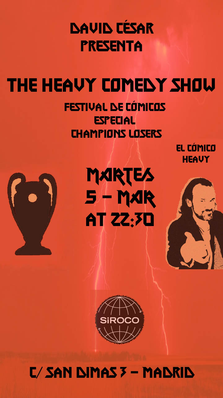 "The Heavy Comedy Show (especial ""Champions Losers"")"