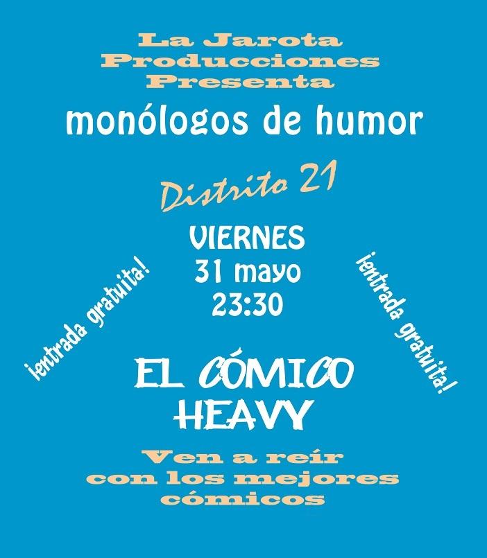 Los monólogos del Distrito 21: el Cómico Heavy