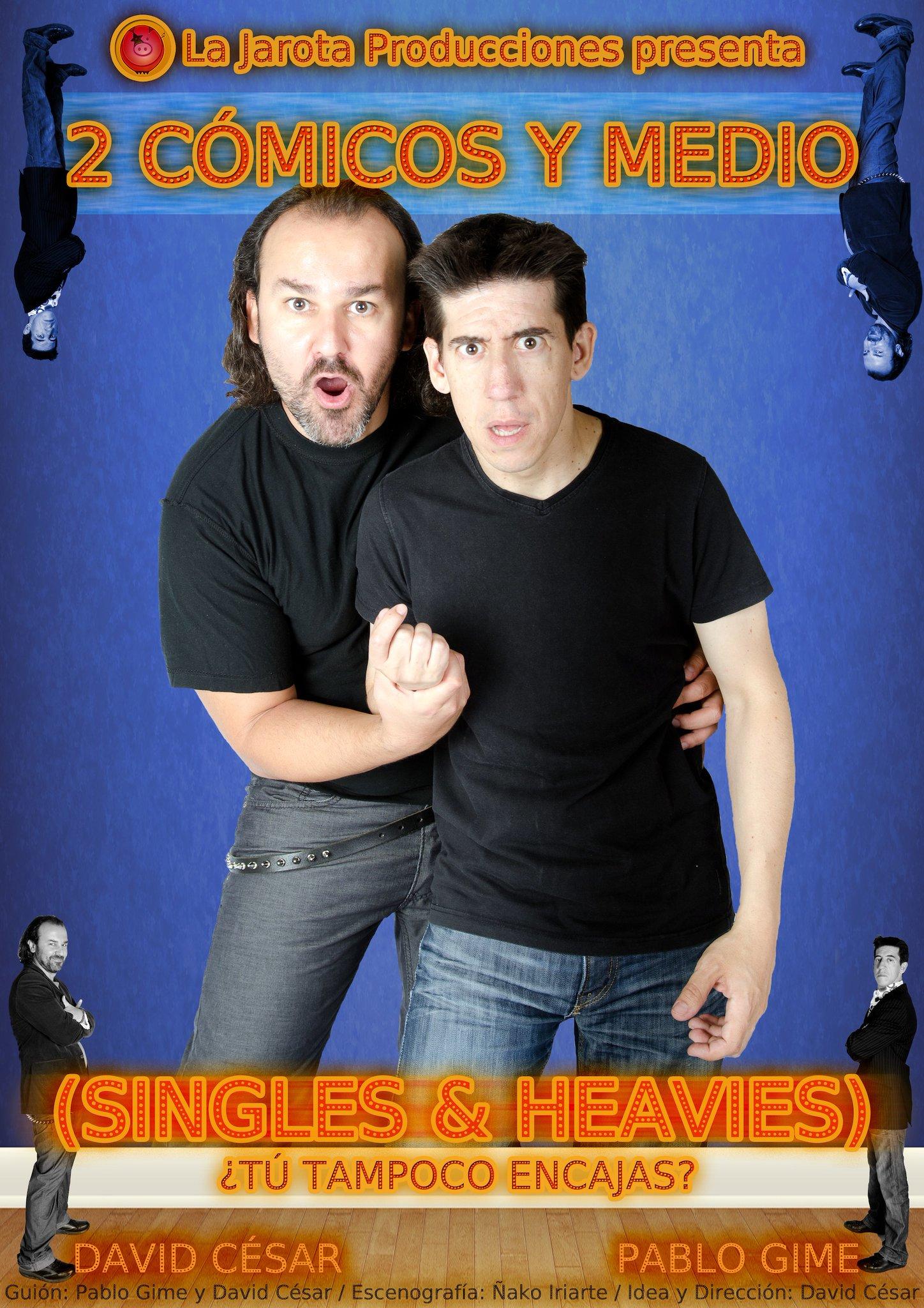 """""""2 Cómicos Y Medio: Singles & Heavies""""... ¡en una nueva sala!"""